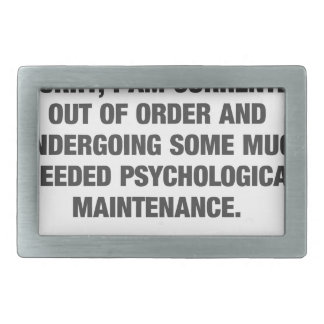 Sorry I Am Currently Out Of Order Rectangular Belt Buckles