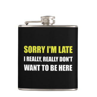Sorry I Am Late Hip Flask