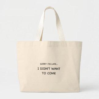 Sorry I Am Late Large Tote Bag