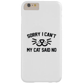 Sorry I Can't Barely There iPhone 6 Plus Case