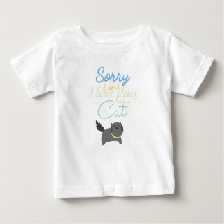 Sorry I Cant I Have Made Plans With My Cat Cute Baby T-Shirt