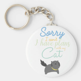 Sorry I Cant I Have Made Plans With My Cat Cute Keychain