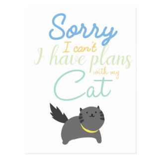 Sorry I Cant I Have Made Plans With My Cat Cute Postcard