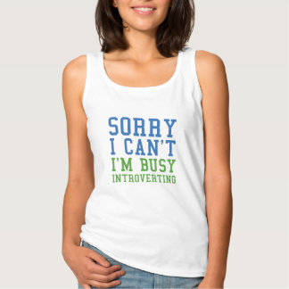 Sorry I Can't I'm Busy Introverting Tank Top