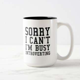 Sorry I Can't I'm Busy Introverting Two-Tone Coffee Mug