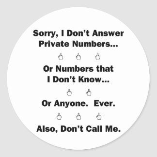 Sorry I Don't Answer Classic Round Sticker