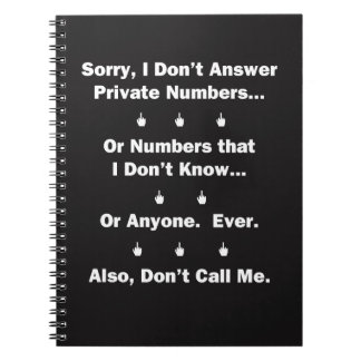 Sorry I Don't Answer Notebook