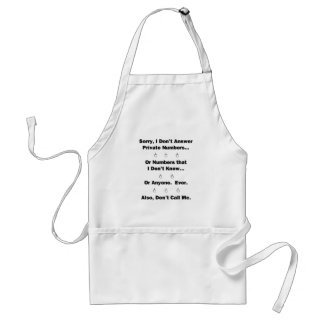 Sorry I Don't Answer Standard Apron
