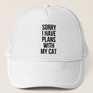 Sorry I Have Plans with my Cat Trucker Hat