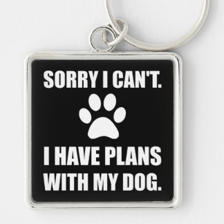 Sorry I Have Plans With My Dog Funny Keychain