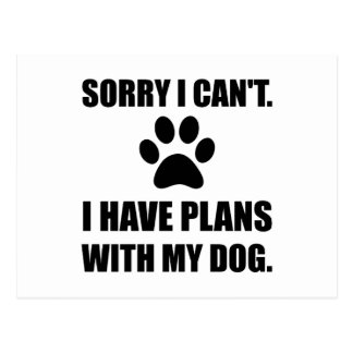 Sorry I Have Plans With My Dog Funny Postcard