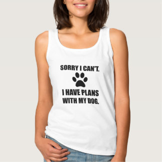 Sorry I Have Plans With My Dog Funny Tank Top
