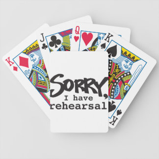Sorry, I have rehearsal Poker Deck