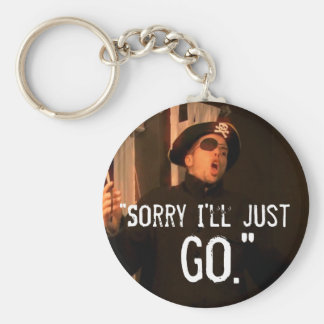 """Sorry I'll Just Go"" Basic Round Button Keychain"