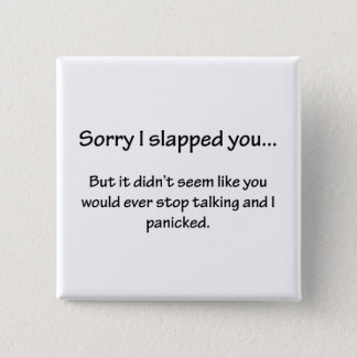 Sorry I Slapped You... 2 Inch Square Button