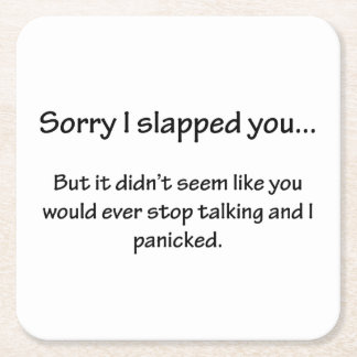 Sorry I Slapped You... Square Paper Coaster