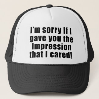 Sorry If You Think I Cared Hat