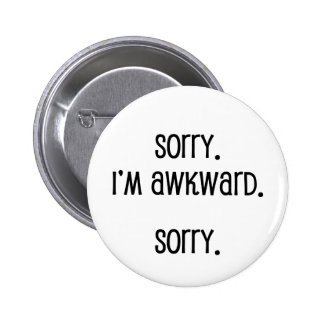 Sorry I'm Awkward 2 Inch Round Button
