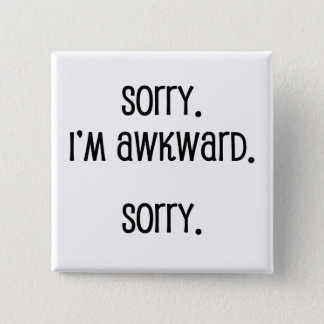 Sorry I'm Awkward 2 Inch Square Button