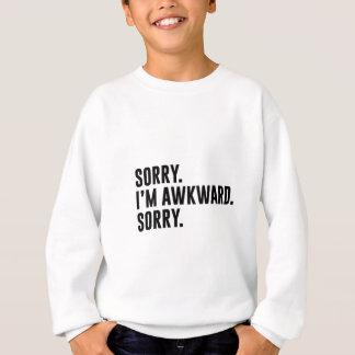 Sorry I'm Awkward Sorry Sweatshirt
