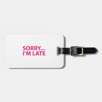 Sorry I'm barks Luggage Tag