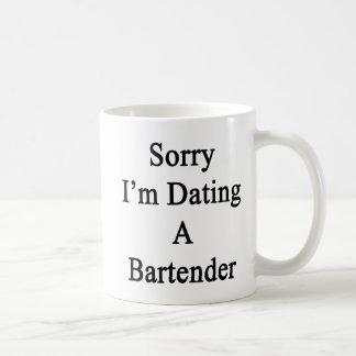 Sorry I'm Dating A Bartender Coffee Mug