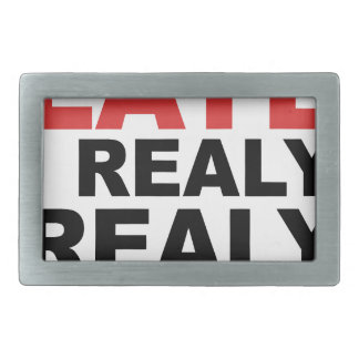 Sorry I'm Late I Realy Realy Don't Want To Come Rectangular Belt Buckle