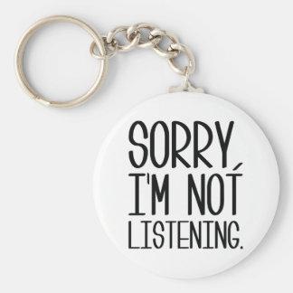 Sorry, I'm Not Listening Keychain