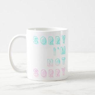 Sorry I'm Not Sorry Mug