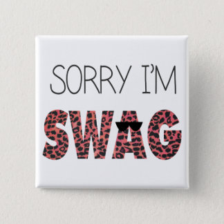 Sorry I'm Swag - Funny Quote, Pink Leopard 2 Inch Square Button