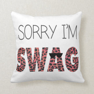 Sorry I'm Swag - Funny Quote, Pink Leopard Pillows