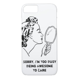 Sorry, I'm Too Busy Being Awesome iPhone 7 Case