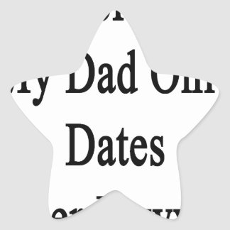 Sorry My Dad Only Dates Other Lawyers Star Sticker