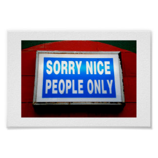 Sorry nice people only poster