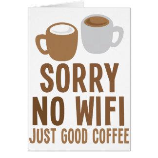 Sorry no wifi - just good coffee! greeting card