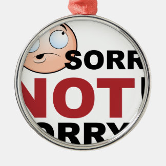 Sorry Not Sorry Cartoon Character Silver-Colored Round Ornament