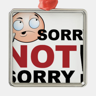 Sorry Not Sorry Cartoon Character Silver-Colored Square Ornament