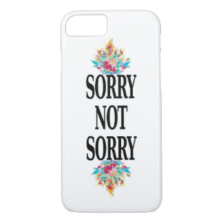 Sorry Not Sorry Floral Phone Case