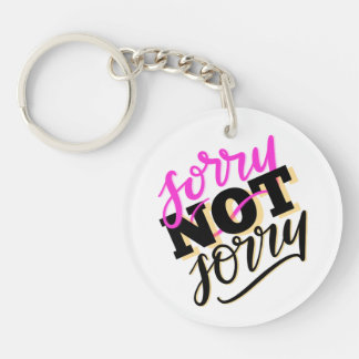 Sorry Not Sorry Keychain
