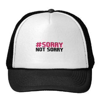 Sorry Not Sorry Trucker Hat