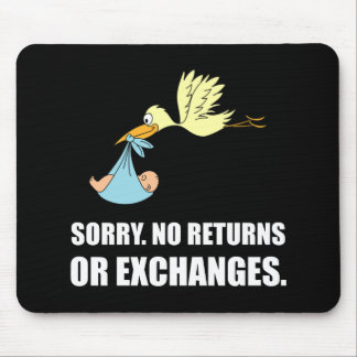 Sorry Returns Exchanges Stork Baby Mouse Pad