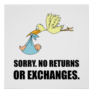 Sorry Returns Exchanges Stork Baby Poster