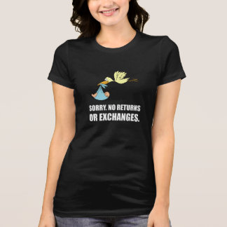 Sorry Returns Exchanges Stork Baby T-Shirt