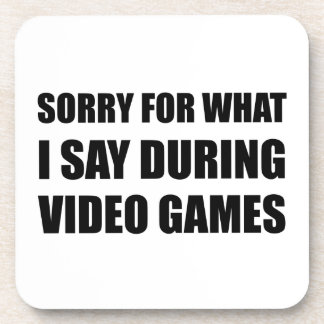 Sorry Say Video Games Coaster