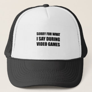 Sorry Say Video Games Trucker Hat
