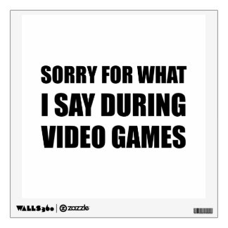 Sorry Say Video Games Wall Sticker