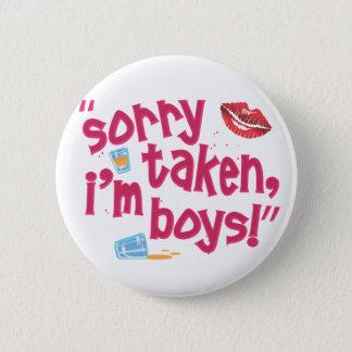 Sorry taken, I'm Boys! 2 Inch Round Button