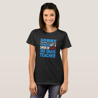 Sorry This Girl Already Taken by a Smokin Hot 3rd T-Shirt