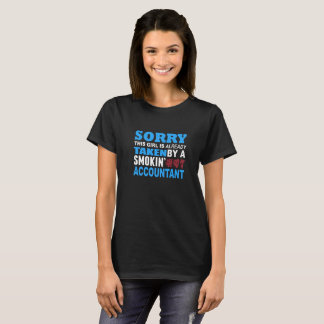 Sorry This Girl Already Taken by a Smokin Hot Acco T-Shirt