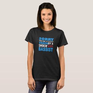 Sorry This Girl Already Taken by a Smokin Hot Bass T-Shirt
